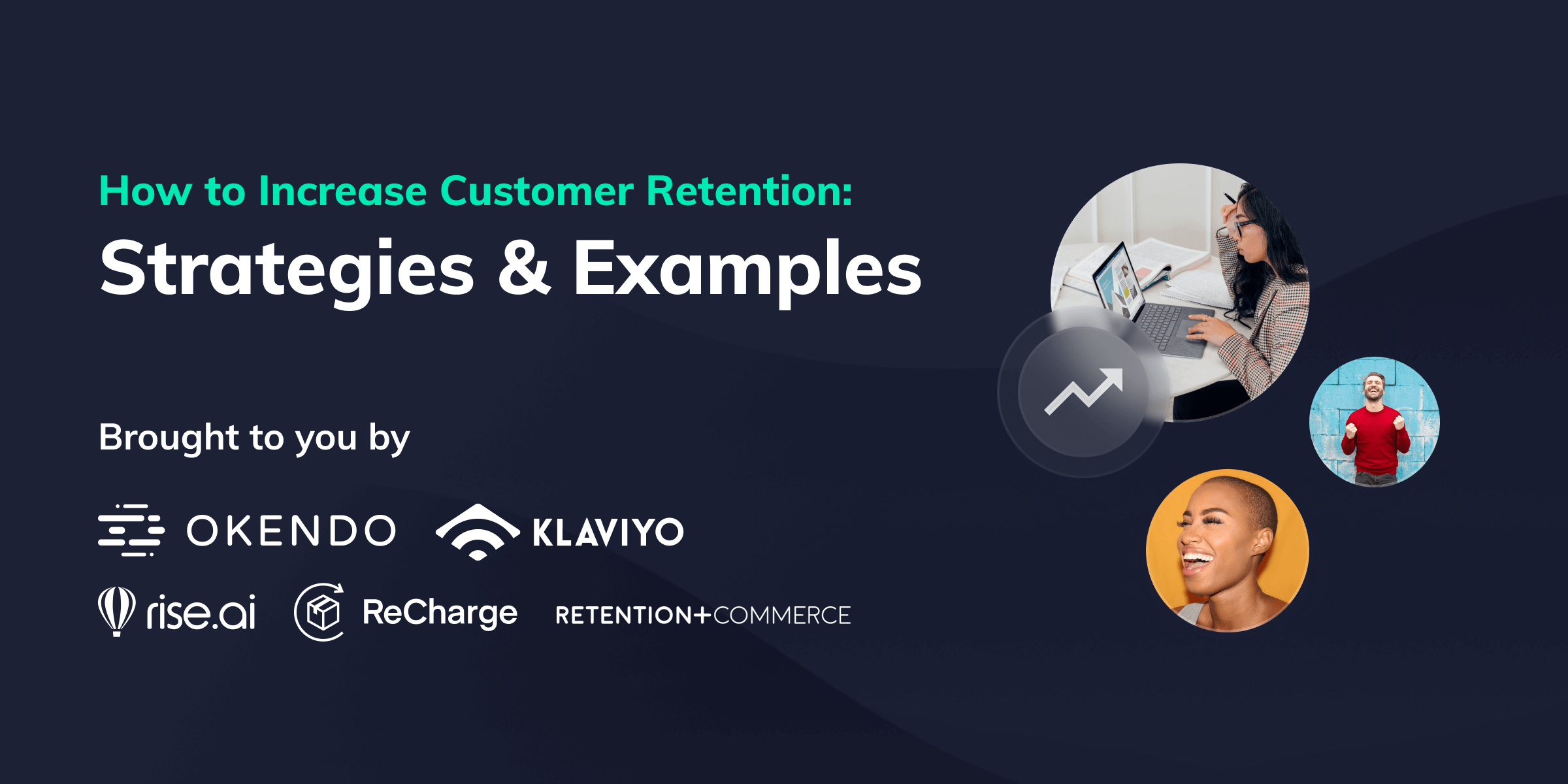 How to Increase Customer Retention: Strategies & Examples